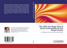 Bookcover of The 2007 San Diego Fires & Social Vulnerability Of San Diego County