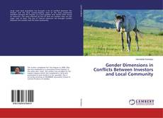 Bookcover of Gender Dimensions in Conflicts Between Investors and Local Community