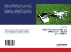 Bookcover of Innovative designs for the antennas of circular polarization