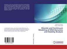 Capa do livro de Discrete and Continuum Modeling of DNA Dynamics and Stability Analysis