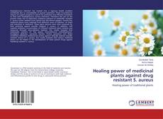 Couverture de Healing power of medicinal plants against drug resistant S. aureus