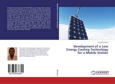 Bookcover of Development of a Low Energy Cooling Technology for a Mobile Station