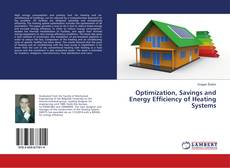 Bookcover of Optimization, Savings and Energy Efficiency of Heating Systems