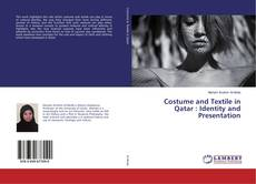 Bookcover of Costume and Textile in Qatar : Identity and Presentation