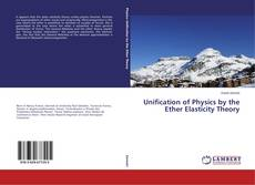 Bookcover of Unification of Physics by the Ether Elasticity Theory