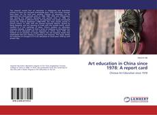 Bookcover of Art education in China since 1978: A report card