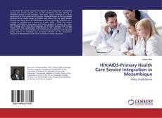 Bookcover of HIV/AIDS-Primary Health Care Service Integration in Mozambique