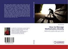 Обложка How to Manage Mathematics Anxiety