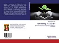 Bookcover of Commodity or Dignity?