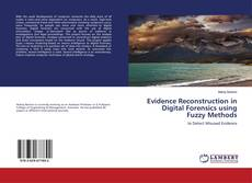 Bookcover of Evidence Reconstruction in Digital Forensics using Fuzzy Methods