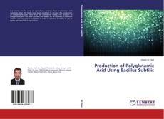 Portada del libro de Production of Polyglutamic Acid Using Bacillus Subtilis