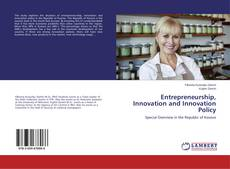Bookcover of Entrepreneurship, Innovation and Innovation Policy
