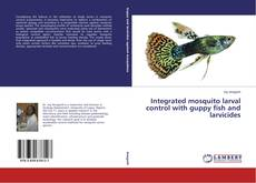 Buchcover von Integrated mosquito larval control with guppy fish and larvicides