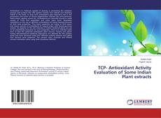 Bookcover of TCP- Antioxidant Activity Evaluation of Some Indian Plant extracts