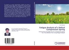 Fatigue Analysis of a Helical Compression Spring kitap kapağı