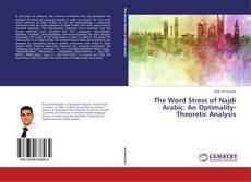 Buchcover von The Word Stress of Najdi Arabic: An Optimality-Theoretic Analysis