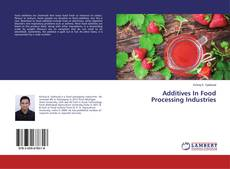 Capa do livro de Additives In Food Processing Industries