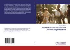 Bookcover of Towards Value Increase in Urban Regeneration