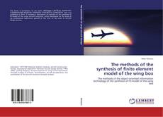 Portada del libro de The methods of the synthesis of finite element model of the wing box