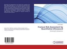 Copertina di Fracture Risk Assessment by Quantitative Ultrasound