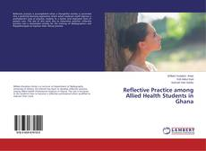Bookcover of Reflective Practice among Allied Health Students in Ghana