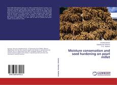 Bookcover of Moisture conservation and seed hardening on pearl millet