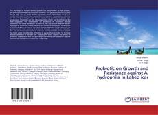 Bookcover of Probiotic on Growth and Resistance against A. hydrophila in Labeo icar