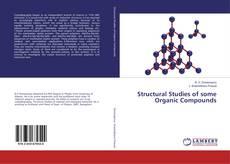 Copertina di Structural Studies of some Organic Compounds