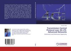 Bookcover of Transmission Control Protocol over 4G LTE-Advanced Networks