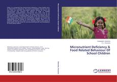 Capa do livro de Micronutrient Deficiency & Food Related Behaviour Of School Children
