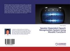 Обложка Speaker Dependent Speech Recognisation System Using Wavelet Transform