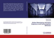 Bookcover of Global Marketing Activities Exposure and Consumption Behavior
