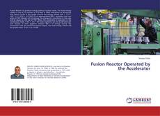 Bookcover of Fusion Reactor Operated by the Accelerator