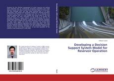 Portada del libro de Developing a Decision Support System Model for Reservoir Operation