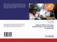 Обложка Optical effects of space weathering in the main belt of asteroids