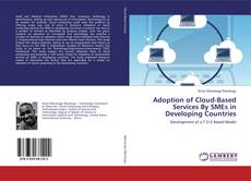 Buchcover von Adoption of Cloud-Based Services By SMEs in Developing Countries