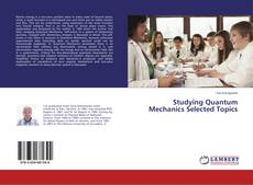 Bookcover of Studying Quantum Mechanics Selected Topics