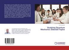 Portada del libro de Studying Quantum Mechanics Selected Topics