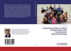 Capa do livro de Exploring teacher-student relationships with hermeneutic phenomenology