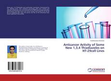 Bookcover of Anticancer Activity of Some New 1,3,4 Thiadiazoles on HT-29cell Lines