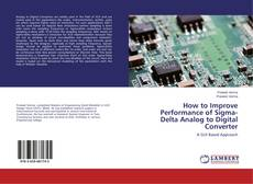 Couverture de How to Improve Performance of Sigma- Delta Analog to Digital Converter