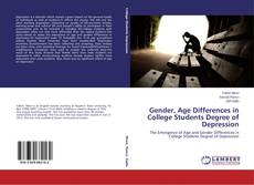 Gender, Age Differences in College Students Degree of Depression kitap kapağı