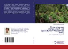 Bookcover of Water resources management and agriculture in Vilcabamba (Peru)