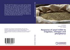 Bookcover of Response of pearl millet to irrigation, nitrogen and phosphorus