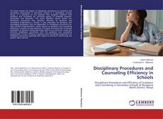 Bookcover of Disciplinary Procedures and Counseling Efficiency in Schools