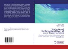 Bookcover of Synthesis and Conformational Study of Liquid Crystal Materials
