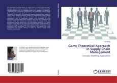 Couverture de Game Theoretical Approach in Supply Chain Management