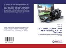 Bookcover of J2ME Based Mobile Camera Controller using 802.11b Standards