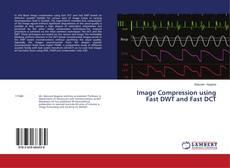 Bookcover of Image Compression using Fast DWT and Fast DCT