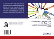 Couverture de Conversations in the Studio Art Classroom